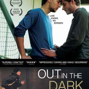 Out in the Dark is listed (or ranked) 16 on the list The Best LGBTQ+ Themed Movies