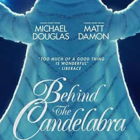 Behind the Candelabra is listed (or ranked) 22 on the list The Best Michael Douglas Movies