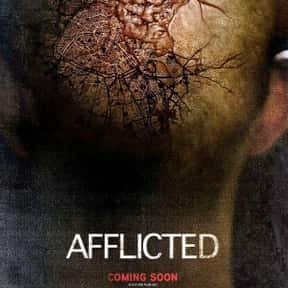 Afflicted is listed (or ranked) 15 on the list The Most Horrifying Found-Footage Movies