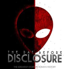The Day Before Disclosure is listed (or ranked) 8 on the list The Best Documentaries About Aliens
