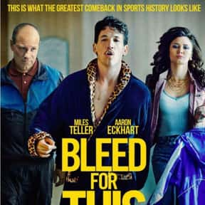 Bleed for This is listed (or ranked) 14 on the list The Best Movies That Take Place In Rhode Island
