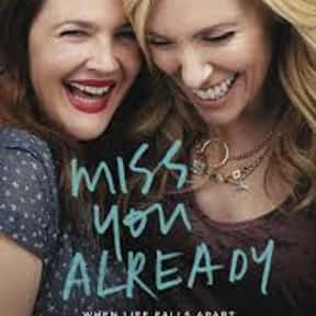 Miss You Already is listed (or ranked) 16 on the list The Best Movies About Dating In Your 40s