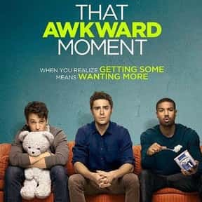 That Awkward Moment is listed (or ranked) 16 on the list The Best Zac Efron Movies