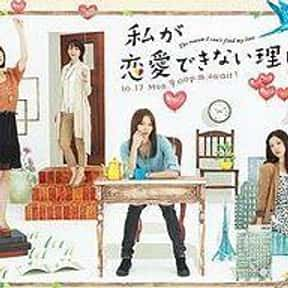 The Reason I Can't Find My Lov is listed (or ranked) 12 on the list The Best Japanese Television Drama TV Shows
