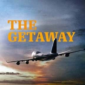 The Getaway is listed (or ranked) 17 on the list The Best Travel Documentary TV Shows