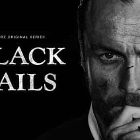 Black Sails is listed (or ranked) 22 on the list The Best Action Drama Series Ever Made