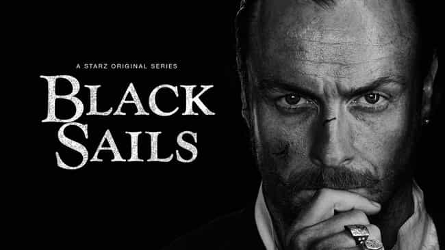 Black Sails is listed (or ranked) 4 on the list What to Watch If You Love 'Vikings'
