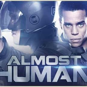 Almost Human is listed (or ranked) 4 on the list The Best Shows Canceled After a Single Season