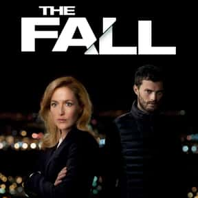 The Fall is listed (or ranked) 10 on the list The Best Psychological Thriller TV Shows