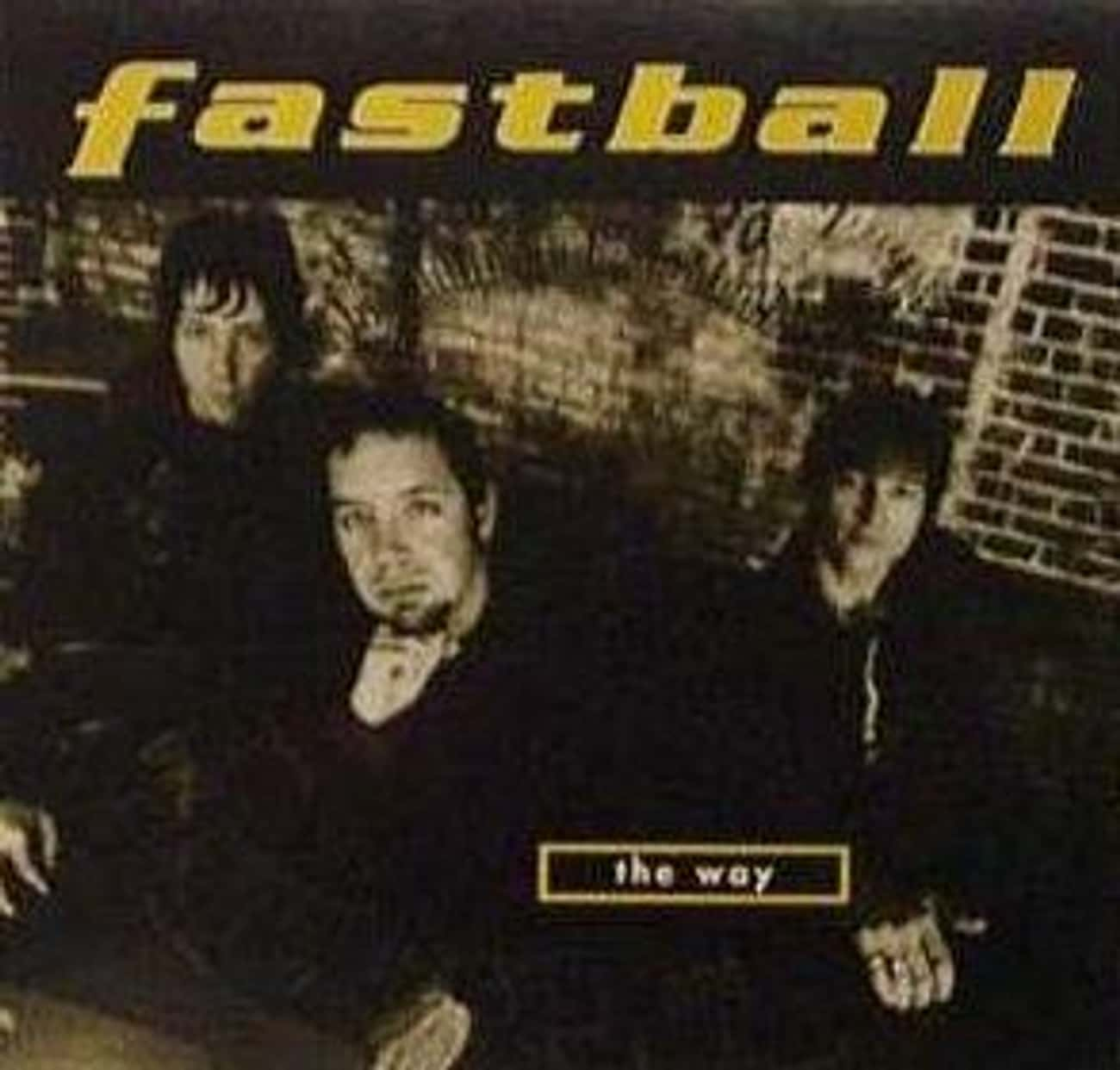 Fastball - 'The Way' is listed (or ranked) 2 on the list 25 Depressing Stories Behind Some Of The Most Popular Songs In Modern History