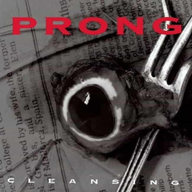 Cleansing is listed (or ranked) 1 on the list The Best Prong Albums of All Time
