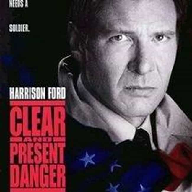 Clear and Present Danger is listed (or ranked) 4 on the list The Best Movies (and Series) in the Jack Ryan Franchise, Ranked