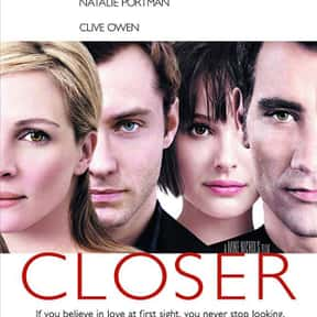 Closer is listed (or ranked) 8 on the list The Best Movies About Infidelity