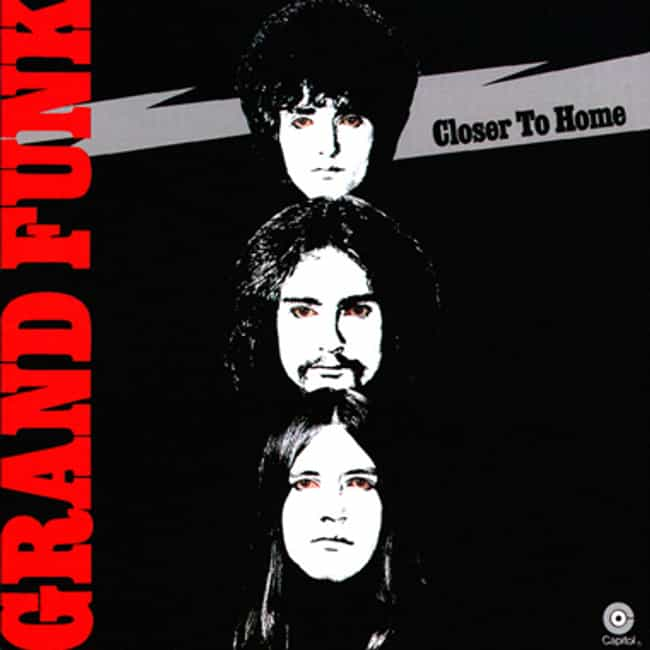 Closer to Home is listed (or ranked) 1 on the list The Best Grand Funk Railroad Albums of All Time
