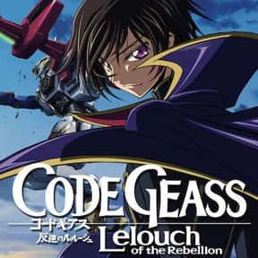 Code Geass is listed (or ranked) 10 on the list The Best Anime Series of All Time