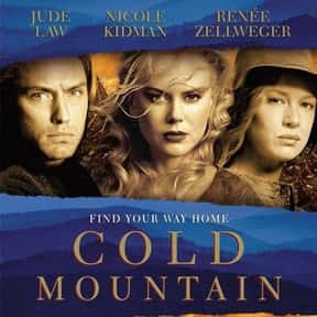 Cold Mountain is listed (or ranked) 7 on the list The Best Nicole Kidman Movies