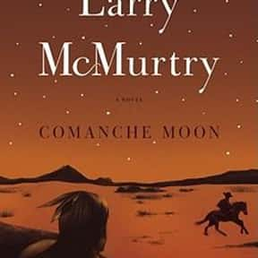 Comanche Moon is listed (or ranked) 5 on the list The Best Larry McMurtry Books