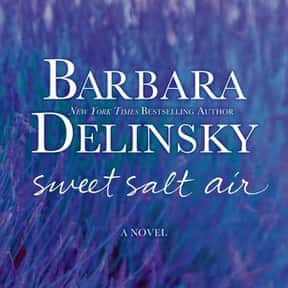 Sweet Salt Air is listed (or ranked) 1 on the list The Best Barbara Delinsky Books