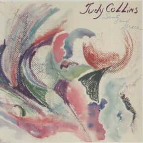Sanity and Grace is listed (or ranked) 22 on the list The Best Judy Collins Albums of All Time