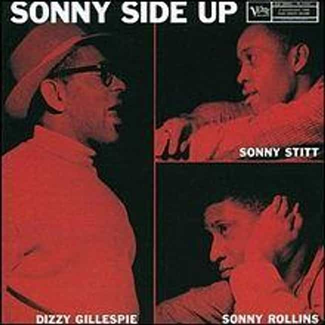 Sonny Side Up is listed (or ranked) 4 on the list The Best Dizzy Gillespie Albums of All Time