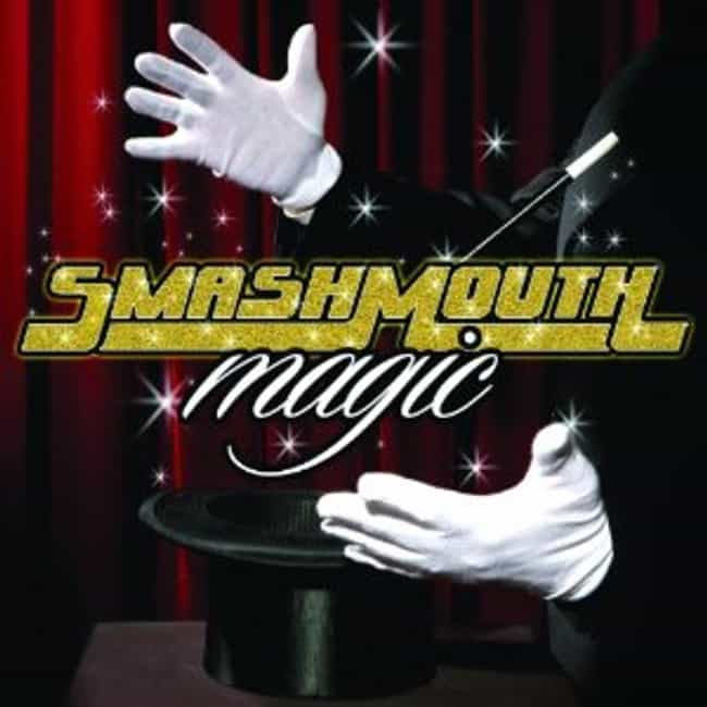 Magic is listed (or ranked) 3 on the list The Best Smash Mouth Albums of All Time