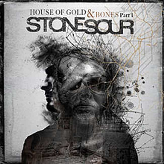 House of Gold & Bone... is listed (or ranked) 2 on the list The Best Stone Sour Albums of All Time