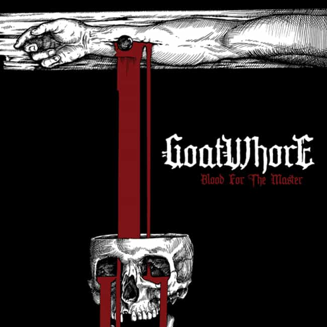 Blood for the Master is listed (or ranked) 3 on the list The Best Goatwhore Albums of All Time