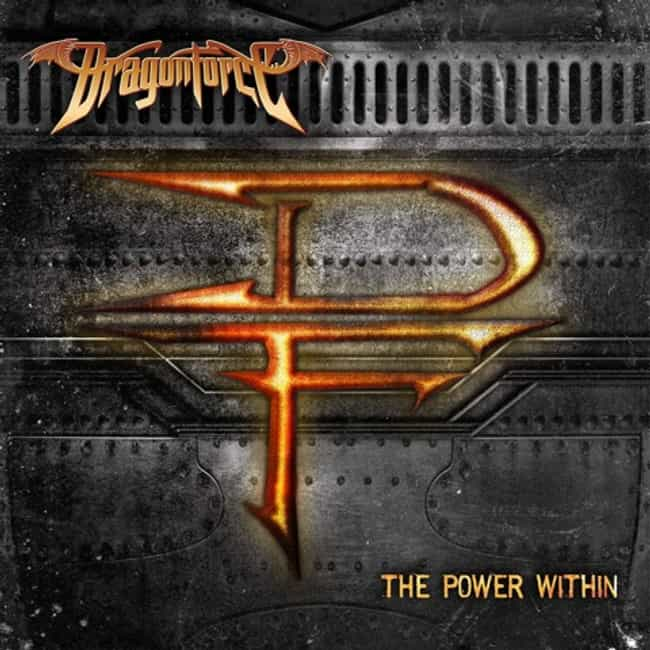 The Power Within is listed (or ranked) 4 on the list The Best DragonForce Albums of All Time