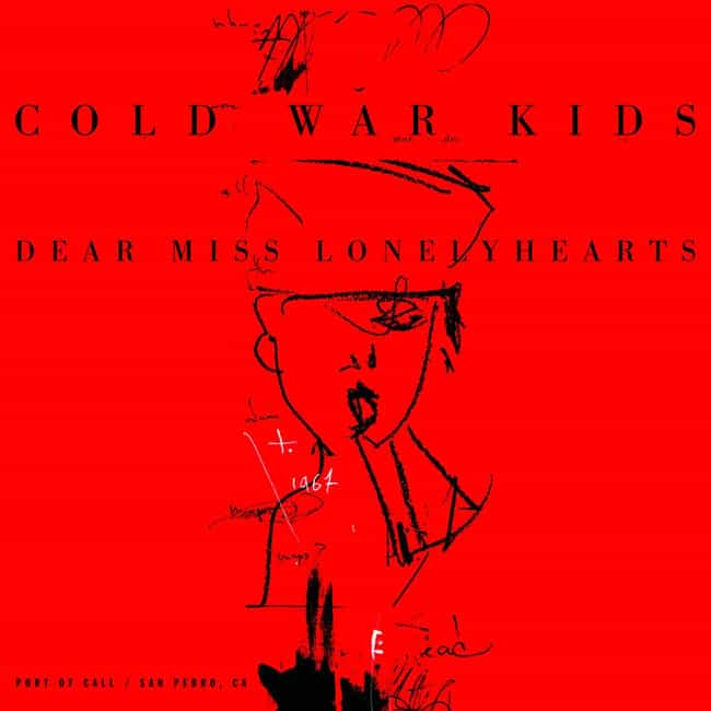 Dear Miss Lonelyhearts ... is listed (or ranked) 4 on the list The Best Cold War Kids Albums, Ranked