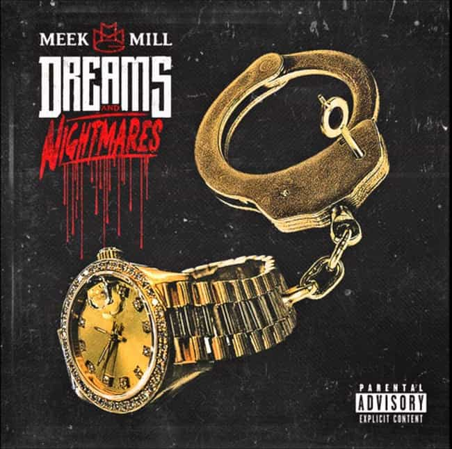 Dreams and Nightmares is listed (or ranked) 3 on the list The Best Meek Mill Albums, Ranked