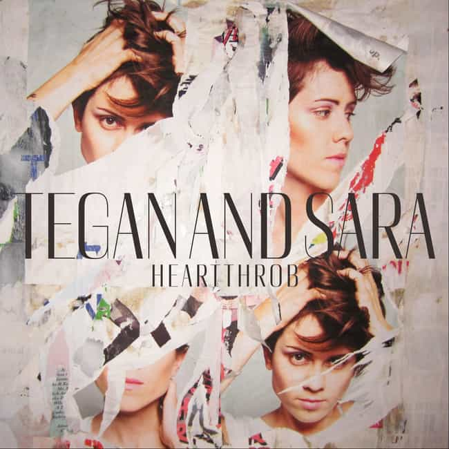 Heartthrob is listed (or ranked) 4 on the list The Best Tegan And Sara Albums of All-Time