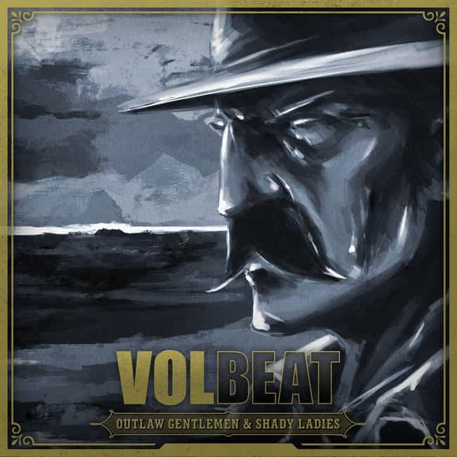 Outlaw Gentlemen & Shady Ladie... is listed (or ranked) 1 on the list The Best Volbeat Albums of All Time