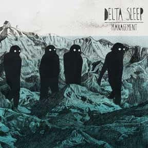 Delta Sleep is listed (or ranked) 12 on the list The Best Math Rock Bands/Artists