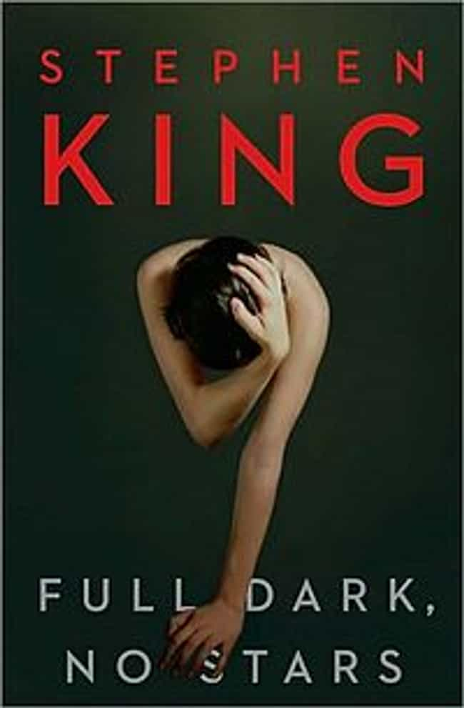 Full Dark, No Stars is listed (or ranked) 2 on the list Underrated Stephen King Stories You Should Check Out