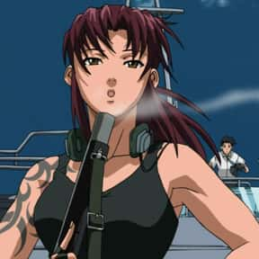Revy is listed (or ranked) 1 on the list The 40+ Greatest American Anime Characters