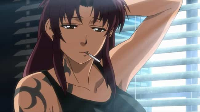 Revy is listed (or ranked) 5 on the list The Greatest Anime Characters With Tattoos