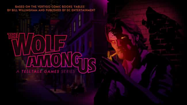 The Wolf Among Us is listed (or ranked) 4 on the list The Best Episodic Telltale Games