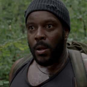 Tyreese Williams is listed (or ranked) 9 on the list The Best Walking Dead Characters, Ranked