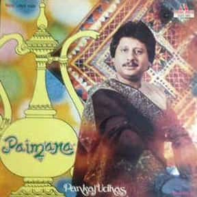 Paimana is listed (or ranked) 1 on the list The Best Pankaj Udhas Albums of All Time