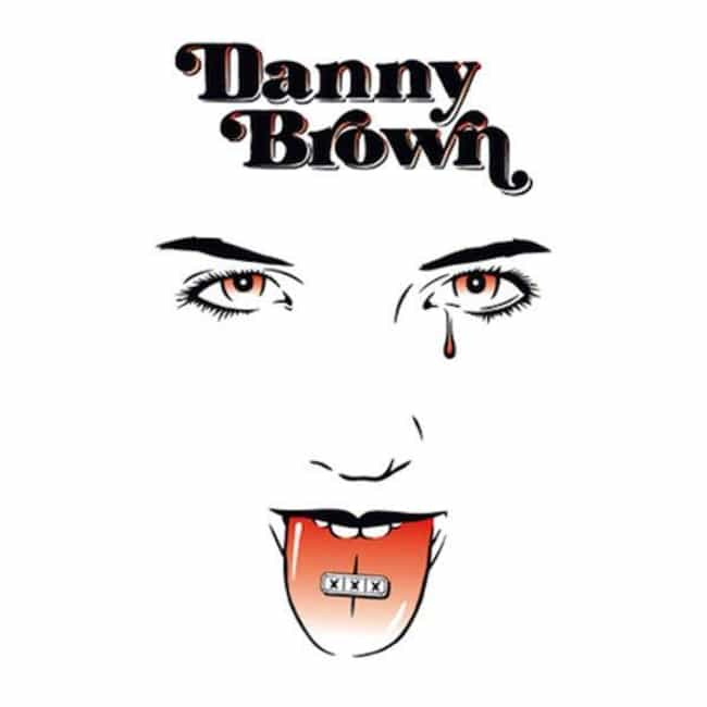 XXX is listed (or ranked) 2 on the list The Best Danny Brown Albums, Ranked