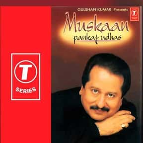 Muskaan is listed (or ranked) 7 on the list The Best Pankaj Udhas Albums of All Time
