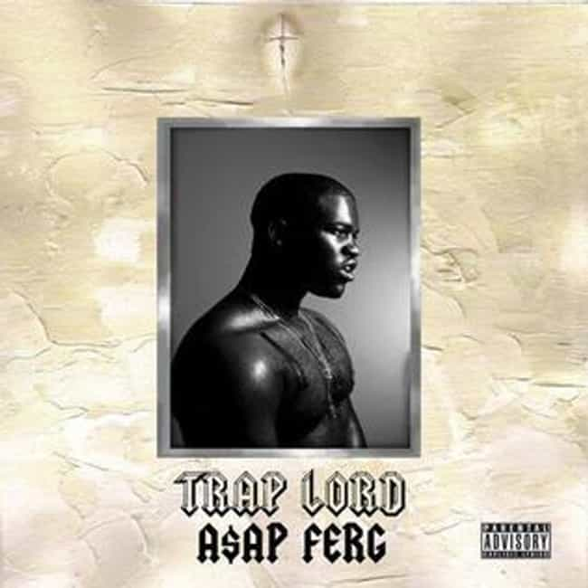 Trap Lord is listed (or ranked) 1 on the list The Best ASAP Ferg Albums, Ranked