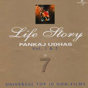 Life Story is listed (or ranked) 13 on the list The Best Pankaj Udhas Albums of All Time