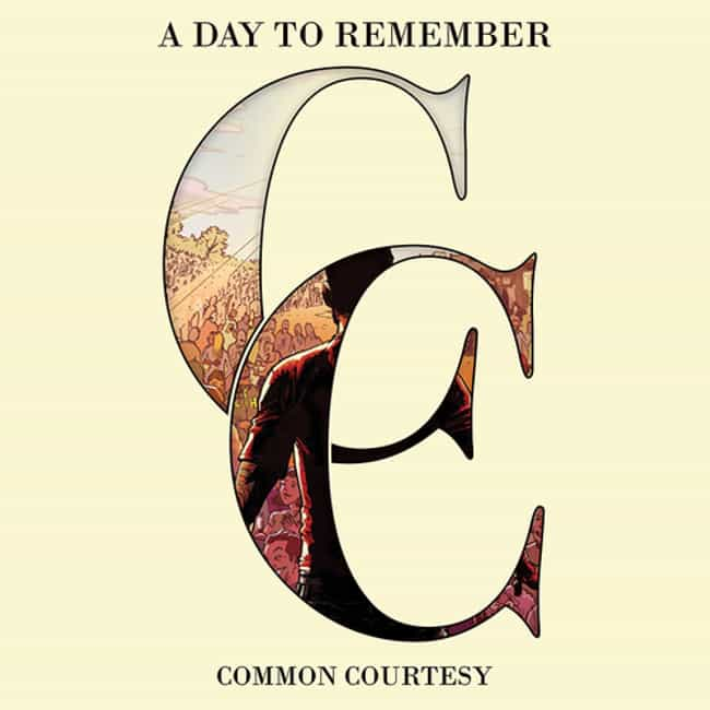 Common Courtesy is listed (or ranked) 3 on the list The Best A Day To Remember Albums of All Time