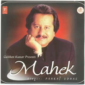 Mahek is listed (or ranked) 11 on the list The Best Pankaj Udhas Albums of All Time