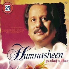 Humnasheen is listed (or ranked) 8 on the list The Best Pankaj Udhas Albums of All Time