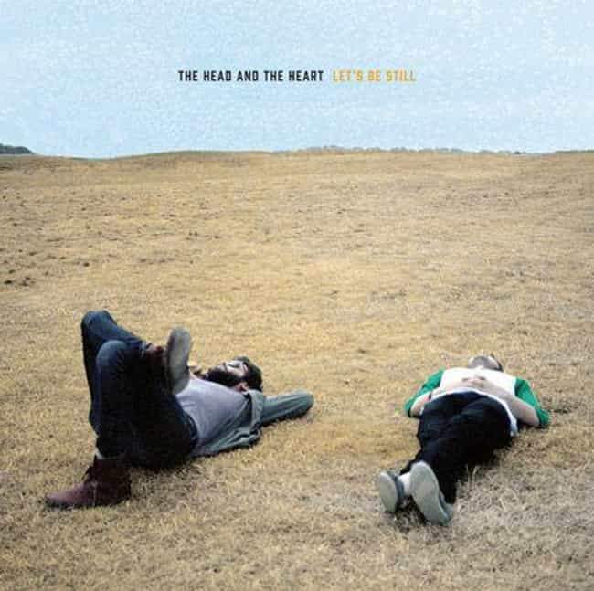 Let's Be Still is listed (or ranked) 2 on the list The Best The Head and the Heart Albums, Ranked