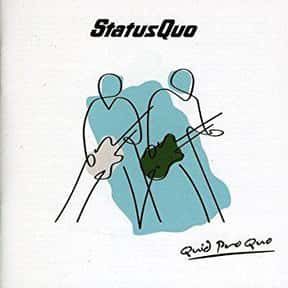 Quid Pro Quo is listed (or ranked) 18 on the list The Best Status Quo Albums of All Time