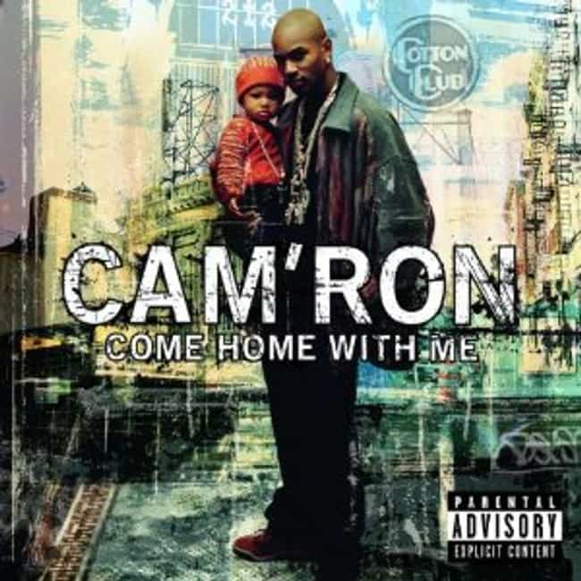 Come Home With Me is listed (or ranked) 2 on the list The Best Cam'ron Albums of All Time