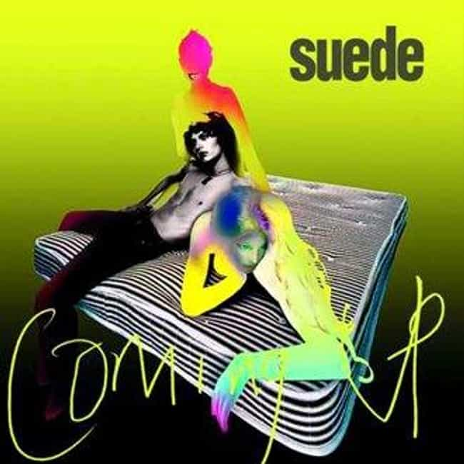 Coming Up is listed (or ranked) 3 on the list The Best Suede Albums of All Time